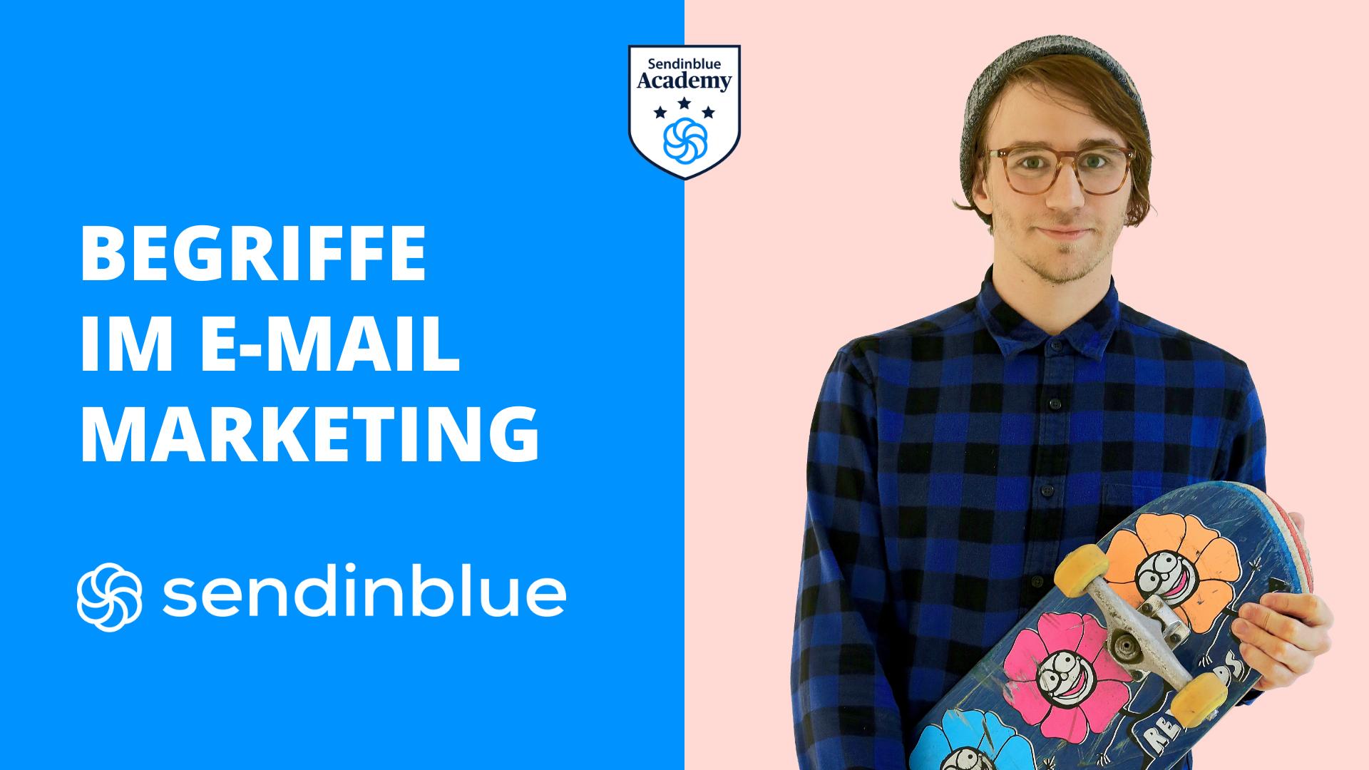 Begriffe im E-Mail Marketing - Sendinblue Academy - Email Marketing Kurs